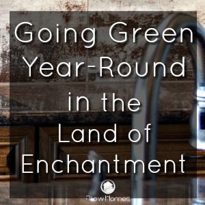 Going Green Year-Round in The Land of Enchantment