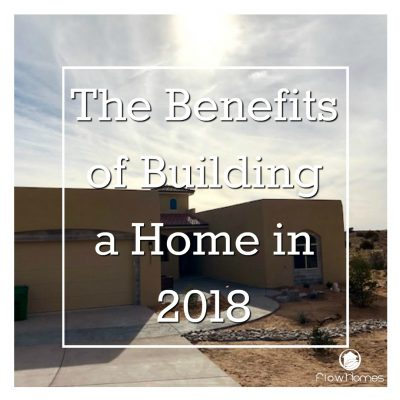 The Benefits of Building a Home in 2018